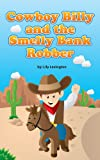 Cowboy Billy and the Smelly Bank Robber. (Fun Rhyming Children's Books)