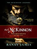 The McKinnon The Beginning: Book 1 The McKinnon Legends A Time Travel Series