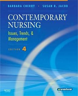 Contemporary Nursing: Issues. Trends & Management. 4e (Cherry. Contemporary Nursing): 9780323052177: Medicine & Health Science Books @ Amazon.com