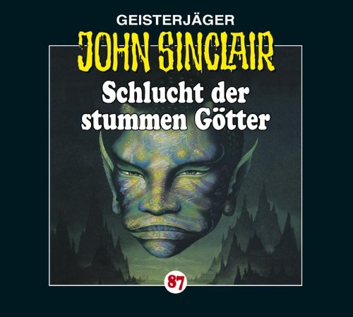 John Sinclair (87) Schlucht der stummen Götter (Lübbe Audio)
