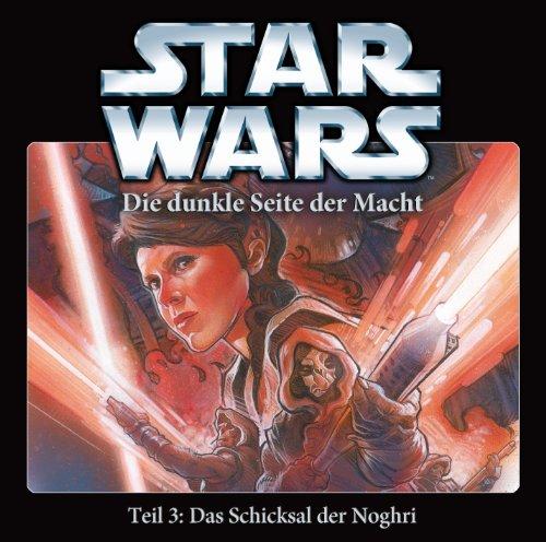 Star Wars - Die dunkle Seite der Macht (3) Das Schicksal der Noghri (IMAGA / Oetinger Audio)