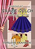 Gunfight at Grace Gulch (Christian Cozy Mystery) (A Dressed For Death Mystery Book 1)