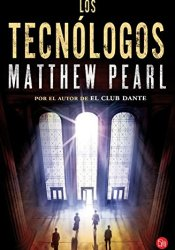 Los tecnólogos, de MATTHEW PEARL