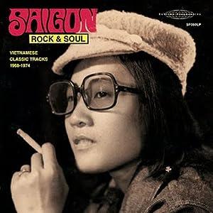 Saigon Rock & Soul: Vietnamese 1968-74