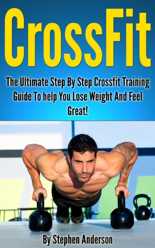 The Ultimate Step By Step Crossfit Training Guide