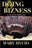 Doing Bizness: A Nuclear Thriller (Cristina Smythe Suspense)