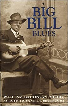 Big Bill Blues: William Broonzy's Story (Big Bill Broonzy) blues autobiography book