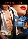 Playing with Fire:Sizzling Romantic Suspense (Book 1 All Fired Up Series)