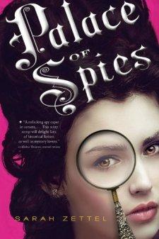 Palace of Spies by Sarah Zettel| wearewordnerds.com