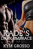 Kade's Dark Embrace (Immortals of New Orleans)