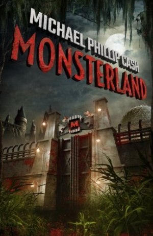 Monsterland by Michael Phillip Cash | Featured Book of the Day | wearewordnerds.com