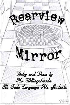 Rearview Mirror: Poetry And Prose By Mrs. Hollingshead's