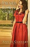 Small Town Girl: A Novel