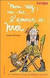 Mon nez, mon chat, l\'amour... et moi par Louise Rennison