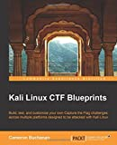 By Cameron Buchanan Kali Linux CTF Blueprints [Paperback]