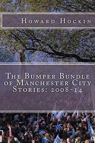 The Bumper Bundle of Manchester City Stories: 2008-14