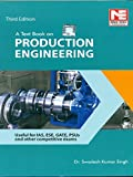 A Text Book on Production Engineering- Useful for IAS,ESE,GATE,PSUs
