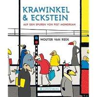 Krawinkel & Eckstein : auf den Spuren von Piet Mondrian / Wouter van Reek