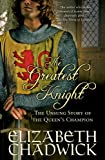 The Greatest Knight: The Unsung Story of the Queen's Champion (William Marshal Book 2)