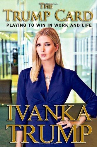 The Trump Card Ivanka Trump