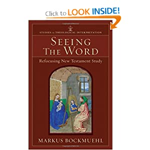 Seeing the Word: Refocusing New Testament Study (Studies in Theological Interpretation)