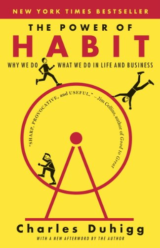 The Power of Habit: Why We Do What We Do in...