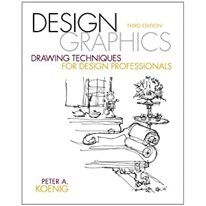 Design Graphics: Drawing Techniques for Design Pro by