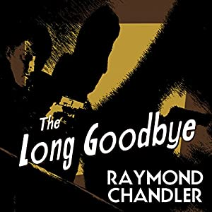 Audiobook Review: The Long Goodbye (Raymond Chandler