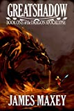 Greatshadow: Book One of the Dragon Apocalypse