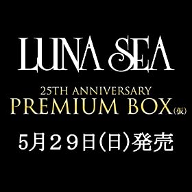 LUNA SEA 25th Anniversary PREMIUM BOX(仮)