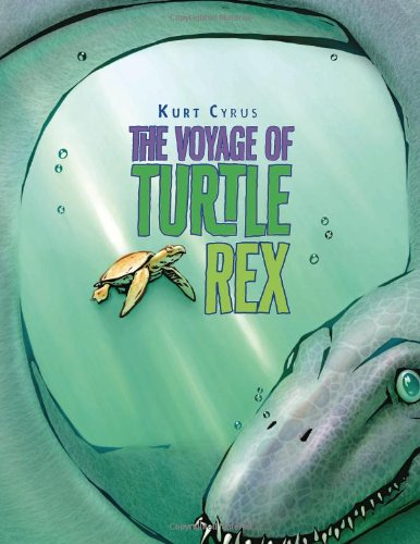 The Voyage of Turtle Rex by Kurt Cyrus