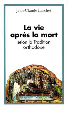 Libro La Vie Après La Mort Selon La Tradition Orthodoxe Di