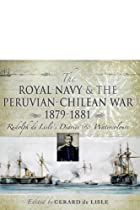 ROYAL NAVY AND THE PERUVIAN-CHILEAN WAR