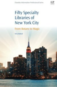 50 Specialty Libraries of New York City: From Botany to Magic