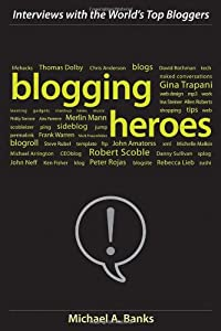 "Cover of ""Blogging Heroes: Interviews wit..."