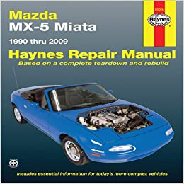 Mazda MX5 Miata 1990 Thru 2009 (Haynes Repair Manual