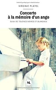 Concerto à La Mémoire D'un Ange : concerto, mémoire, Concerto, Mémoire, D'un, Virginie, Platel, Babelio