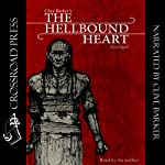 The Hellbound Heart: Abridged Edition Read by the Author | Clive Barker