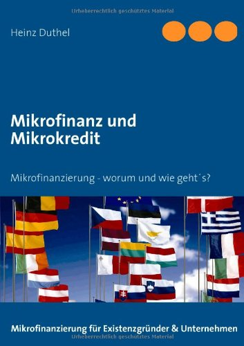 Buchcover: Mikrofinanz und Mikrokredit: Mikrofinanzierung - worum und wie geht's?
