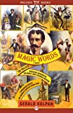 Magic Words: The Tale of a Jewish Boy-Interpreter, the Frontier's Most Estimable Magician, a Murderous Harlot, an
