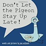 Don't Let the Pigeon Stay Up Late!, by Mo Willems