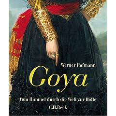 Goya. Vom Himmel duch die Welt zur Hölle