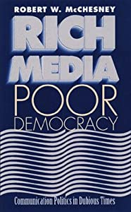 "Cover of ""Rich Media, Poor Democracy: COM..."