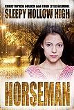 Horseman (Sleepy Hollow High #1)
