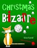 Christmas Bizarre: #2 Humorous Cozy Mystery - Funny Adventures of Mina Kitchen - with Recipes (Mina Kitchen Cozy Mystery)