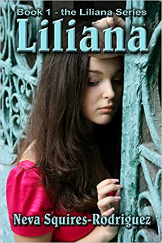 Liliana (The Liliana Series Book 1) by Neva Squires-Rodriguez