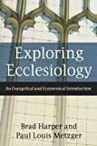 Exploring Ecclesiology: An Evangelical and Ecumenical Introduction