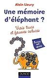 Une mémoire d\'éléphant ? vrais trucs et fausses astuces par Alain Lieury
