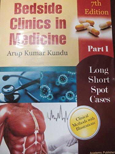 Bedside clinics in Medicine Part - 1 (kundu medicine part 1 7th edition December 2014)