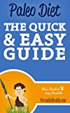 Paleo Diet: The Quick & Easy Guide